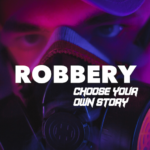 Robbery : Choose your own Story 2.3APK (MOD, Unlimited Money)